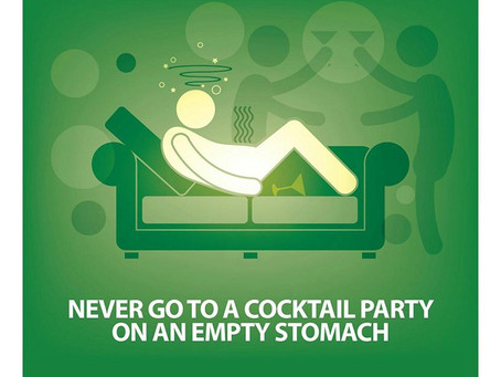 Never go to a cocktail party on an empty stomach