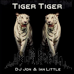 Ian Little & DJ Jon TIGER TIGER - single