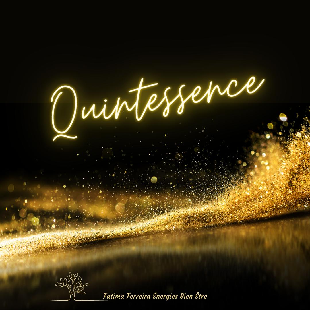 Séance Quintessence