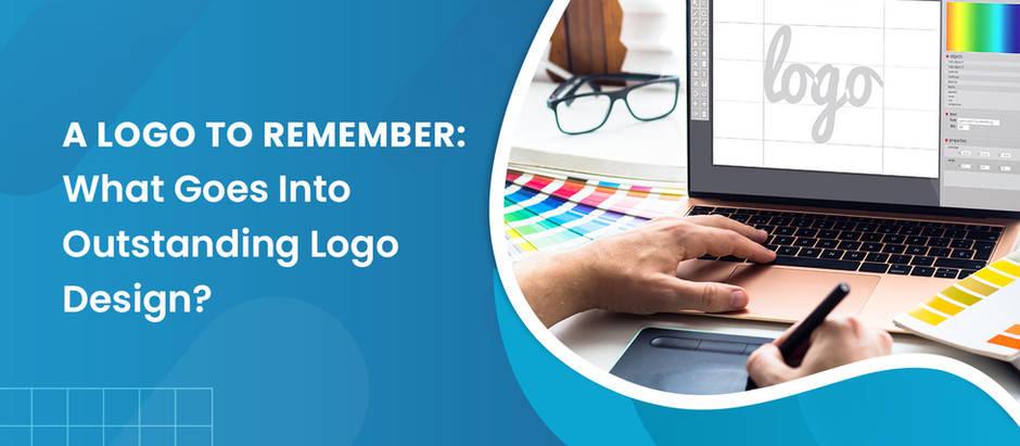 A Logo to Remember: What Goes Into Outstanding Logo Design?
