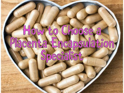 How to Choose a Placenta Encapsulation Specialist