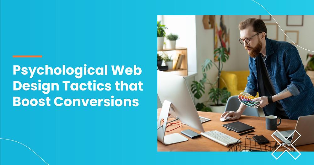 Psychological Web Design Tactics that Boost Conversions