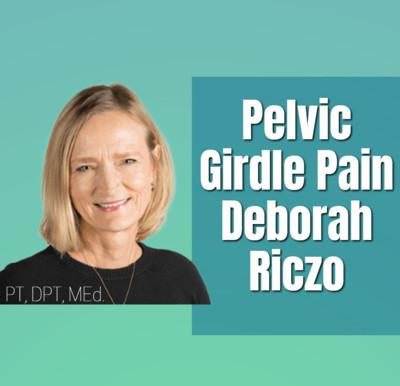 An Expert Speaks on Self-Treating S.I. and Pelvic Girdle Pain. (Deborah Riczo)