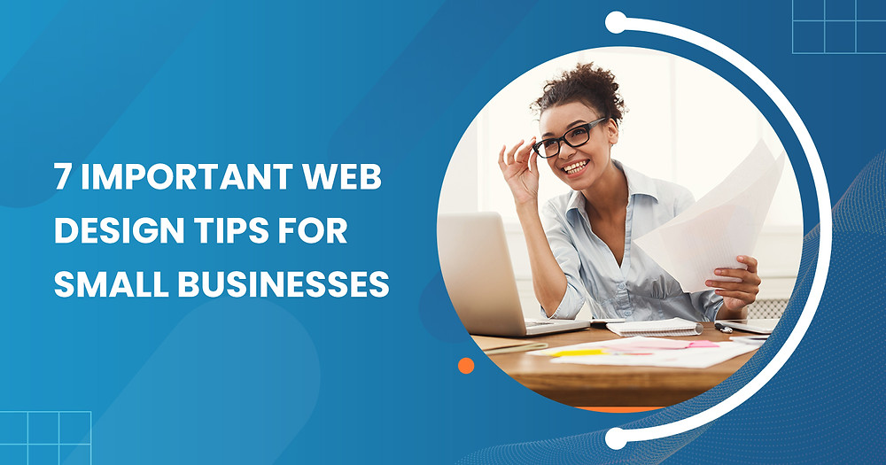 Graphic-with-smiling-professional-woman-and text-that-reads-7-Important-Web-Design-Tips-for-Small-Businesses