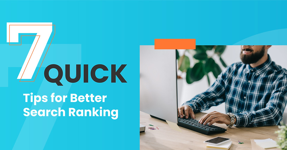 7 Quick Tips for Better Search Ranking