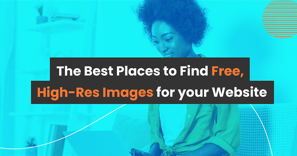 The Best Places to Find Free- High-Res Images for your Website
