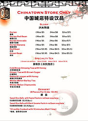 Drinks and Food only sold at our chinatown locationChinatown Special Menu