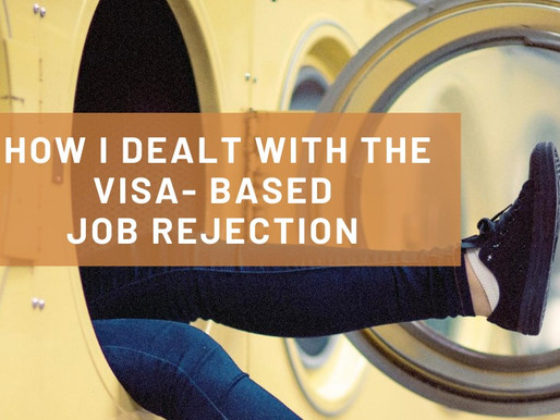The Visa-Based Job Rejection - My Story