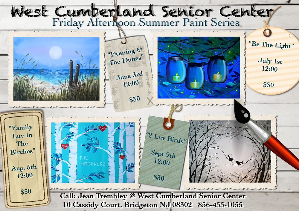 "BIG NEWS! West Cumberland Senior Center- ""Friday Afternoon Summer Paint Series"" Call Jean @ 856-455-1055 for tickets!"