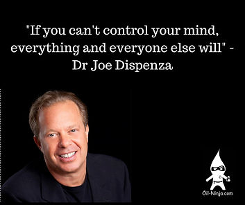 -If you can't control your mind, everything and everyone else will- - Dr Joe Dispenza.jpg