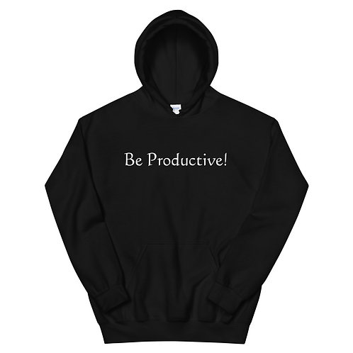 Be Productive Hoodie
