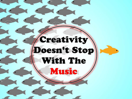 Creativity Doesn't Stop With Music