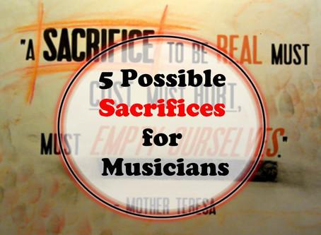 5 Possible Sacrifices for Musicians