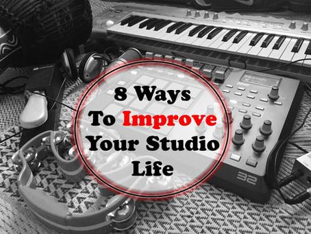 8 Ways to Improve Your Studio Life