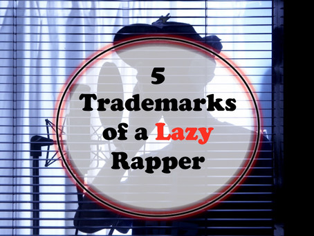 5 Trademarks of a Lazy Rapper