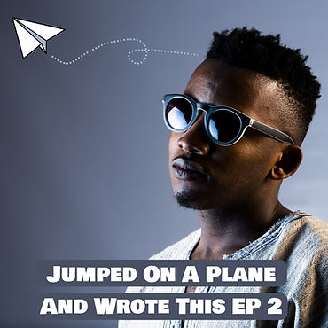 Jumped On A Plane & Wrote This EP2 (Website Version).jpg