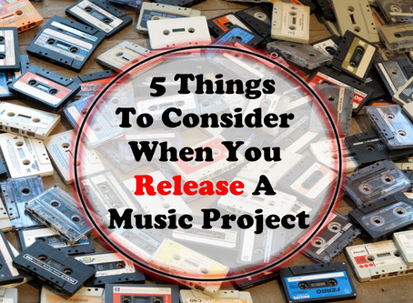 5 Things to Consider When You Release a Music Project