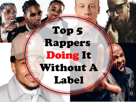 Top 5 Rappers Doing it Without a Label