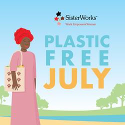 SisterWorks Plastic Free July