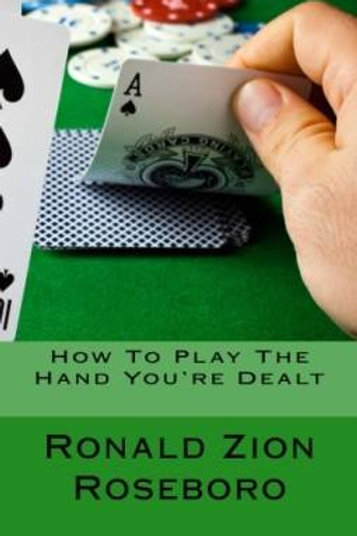 How To Play The Hand You're Dealt