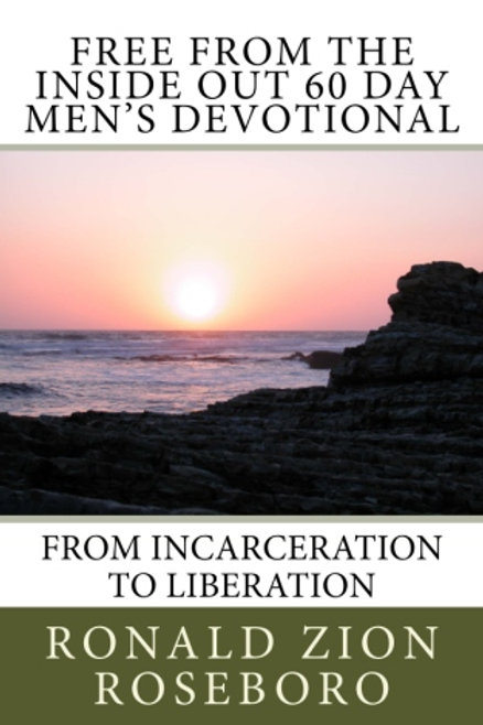 Free From The Inside Out 60 Day Men's Devotional