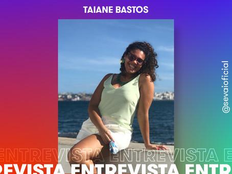 Entrevista com a autora Taiane Bastos