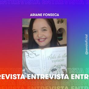 Entrevista com a autora Ariane Fonseca