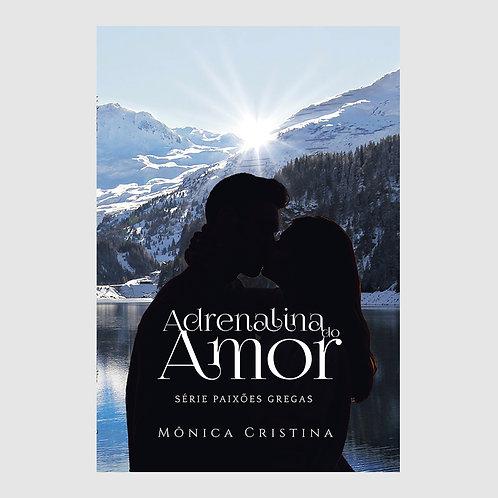 Adrenalina do Amor - Série Paixões Gregas - Livro 3