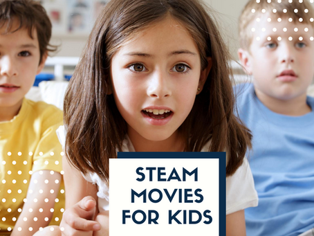 Top 3 STEAM Movies for Kids