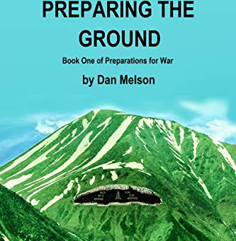 """Preparing The Ground (Preparations For War Book 1)"" by Dan Melson - IHIBRP 5-Star Book Review"