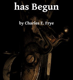 """5 Star IHIBRP Book Review: """"The War has Begun (Duty in the Cause of Liberty Book 1)"""" by Charles E. F"""