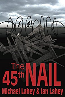 """5-Star Book Review: """"The 45th Nail"""" by Michael Lahey & Ian Lahey"""