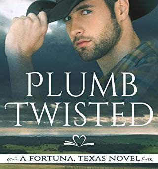 """Plumb Twisted (A Fortuna, Texas Novel Book 2)"" by Rochelle Bradley - IHIBRP 5-Star Book R"