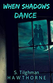 """When Shadows Dance"" by S. Tilghman Hawthorne - IHIBRP 5-Star Book Review"