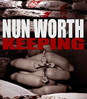 """Nun Worth Keeping: Team Zero, Book 1"" by SK Wee - IHIBRP 5-Star Book Review"