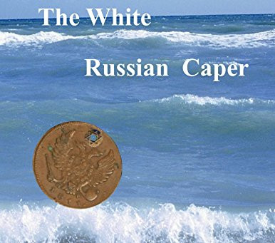"""5 Star IHIBRP Book Review: """"The White Russian Caper: A Damien Dickens Mystery (Damien Dickens Myster"""
