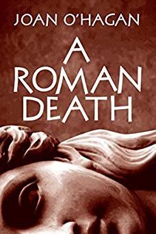 """A Roman Death"" by Joan O'Hagan - IHIBRP 5-Star Book Review"