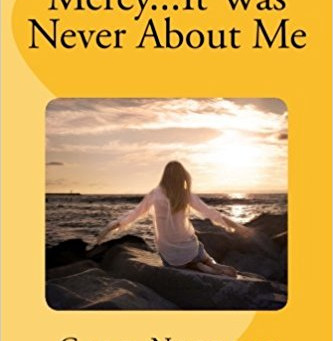 "4 Star IHIBRP Review: ""Mercy … It Was Never About Me"" by Gale Nicolai"