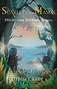 """Discovering Witchetty Waters (Scarlett and Mason Book 1)"" by Trisha J. Kelly - IHIBRP 4-Star Book R"