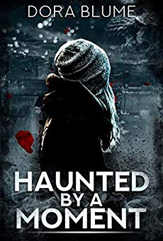 """Haunted By a Moment"" by Dora Blume - IHIBRP 5-Star Book Review"