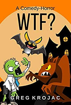 """WTF?"" by Greg Krojac - IHIBRP 5-Star Book Review"