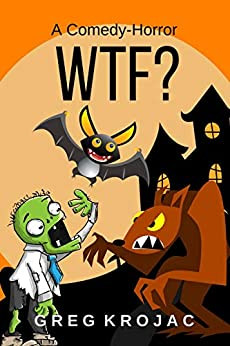 """""""WTF?"""" by Greg Krojac - IHIBRP 5-Star Book Review"""