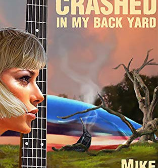 """Aliens Crashed in My Backyard (Agate and Breadbox Trilogy Book 1)"" by Mike Van Horn - IHI"