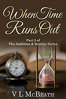 "5 Star IHIBRP Book Review: ""When Time Runs Out: Part 3 of The Ambition & Destiny Series"" by VL M"