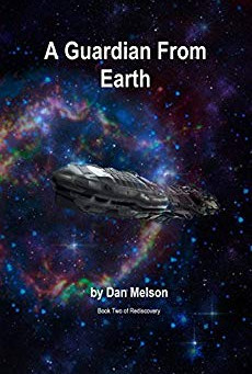"""A Guardian From Earth (Rediscovery Book 2)"" by Dan Melson - IHIBRP 4-Star Book Review"
