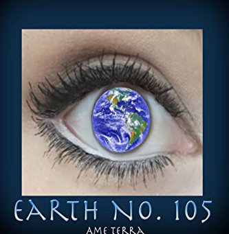 """5 Star IHIBRP Book Review: """"Earth No. 105 (Book #1)"""" by Ame Terra"""