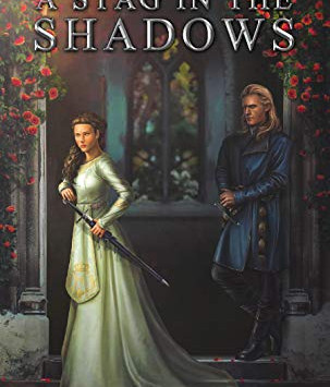 """""""A Stag in the Shadows (Kingdom Of Durundal Book 4)"""" by S.E. Turner - IHIBRP 5-Star Book Review"""