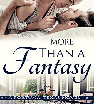 More Than a Fantasy (A Fortuna, Texas Novel Book 3) by Rochelle Bradley - IHIBRP 5-Star Book Review