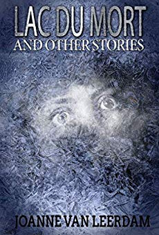 """Lac Du Mort And Other Stories"" by Joanne Van Leerdam - IHIBRP 5-Star Book Review"