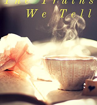 """5 Star IHIBRP Book Review: """"The Truths We Tell"""" by Sarah Northwood"""